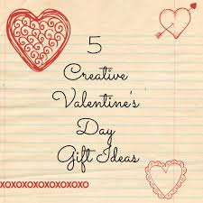Homemade Valentine Gifts For Him by 5 Creative Valentine U0027s Day Gift Ideas Thrill Of The Chases