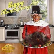 thanksgiving wishes for family happy thanksgiving from a madea christmas honoshedidnt madea