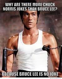 Bruce Lee Meme - why are there more chuck norris jokes than bruce lee weknowmemes