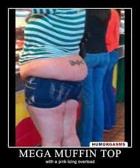 Muffin Top Meme - mega muffin what did she say to herself in the mirror oh hell