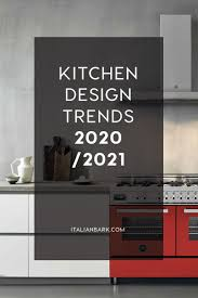 kitchen cabinet color trend for 2021 kitchen design trends that will be in 2021 italianbark