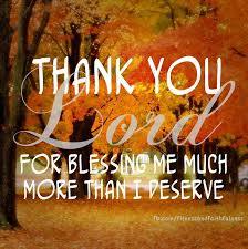 thank you lord for blessing me much more than i deserve prayer