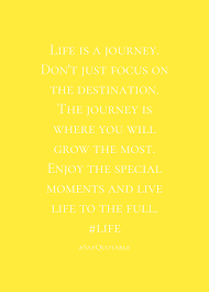 quote about life enjoy 100 quotes about life journey quote about life is a journey