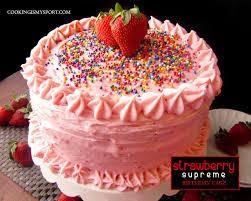 birthday cake strawberry supreme birthday cake cooking is my sport