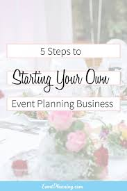 becoming an event planner steps in launching your own event business event planning