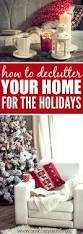 how to declutter your home 5 decluttering tips for the holidays