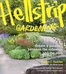 Gardening Picture Hellstrip Gardening Create A Paradise Between The Sidewalk And