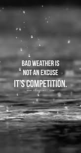motivational quote running bad weather is not an excuse it u0027s competition head over to www