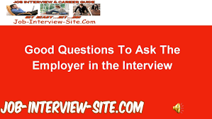 Great Questions To Ask A Best Questions To Ask Employers During An