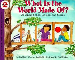 what is the world made of all about solids liquids