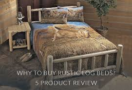 Cheap Log Bed Frames Why To Buy Rustic Log Beds Take A Look For 5 Product