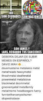 Funny Memes Espaã Ol - 25 best memes about memes en espanol memes en espanol memes