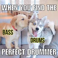 Monday Meme Images - mark marxon s meme monday when you find the perfect drummer bass