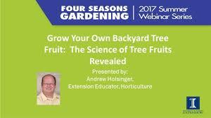 four seasons gardening series grow your own backyard tree fruit