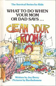 how to clean a room what to do when your or says clean your room survival