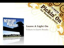 leave a light on garth brooks leave a light on tribute to garth brooks youtube