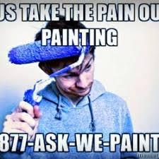 Painter Meme - affinity painting company 79 photos 71 reviews painters 1738
