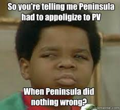 Your Telling Me Meme - so you re telling me peninsula had to appoligize to pv when