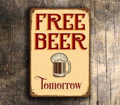 free beer tomorrow sign beer signs bar signs vintage style