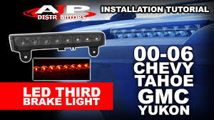 2005 gmc yukon xl third brake light 00 06 chevy tahoe gmc yukon led third brake light install ajp