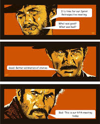 The Good The Bad And The Ugly Meme - it s time for our sprint retrospective meeting what was good