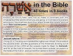 asherah is mentioned in the bible 40 times http andrewstehlik