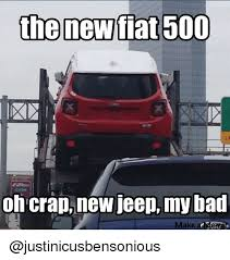 Fiat 500 Meme - the new fiat 500 on crap new jeep my bad make a memo bad meme on me me