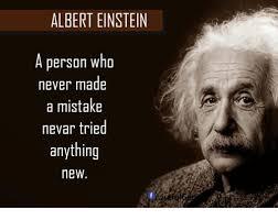Albert Einstein Meme - albert einstein a person who never made a mistake nevar tried