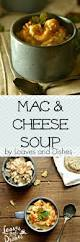 mac and cheese soup u2022 loaves and dishes