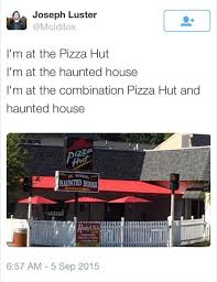 Haunted House Meme - combination pizza hut and haunted house twitter know your meme