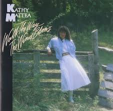 kathy mattea walk the way the wind blows amazon com music