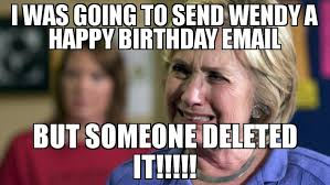 Wendy Meme - i was going to send wendy a happy birthday email but someone