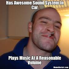 Memes With Sound - has awesome sound system in car create your own meme