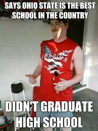 Funny Ohio State Memes - says ohio state is the best school in the country didn t graduate