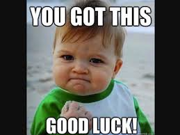 Good Luck Meme - tryouts are here good luck to everyone west chester dragons