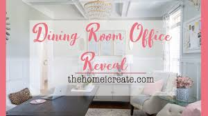Office Dining Room Dining Room Office Reveal One Room Challenge Youtube