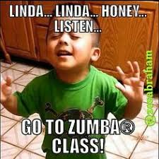 Funny Zumba Memes - boy do you know what time i get up to fit in a workout make time