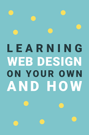 web design lernen here are 6 steps to learning web design on your own without