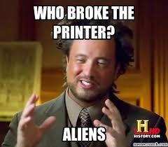 Printer Meme - broke the printer