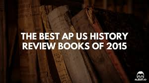 the best ap us history review books of 2015 albert io
