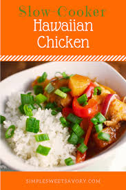 slow cooker hawaiian chicken simple sweet u0026 savory