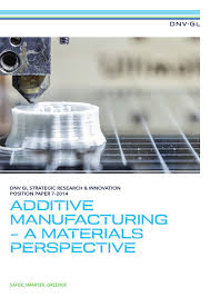 additive manufacturing a materials perspective by dnv gl issuu
