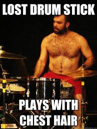 Drummer Meme - hairy drummer memes quickmeme