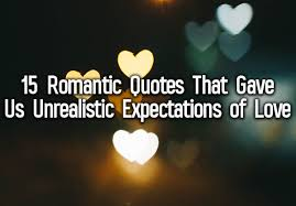 romantic quotes 15 romantic quotes that gave us unrealistic expectations of love