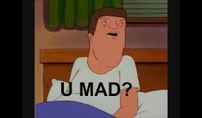 Yeah You Mad Meme - hank hill u mad by eoncooper on deviantart