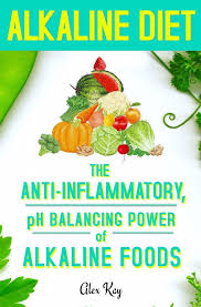 the powerful benefits of the alkaline diet holistic health for life