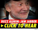 Buzz Aldrin: Click to hear! The NASA alum, 77, was the second person to walk ... - 0816_buzz_aldrin_jaw_jabber-1