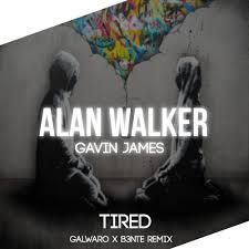 alan walker tired mp3 alan walker ft gavin james tired galwaro x b3nte remix by