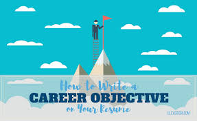 How To Make Career Objective In Resume How To Write A Career Objective On Your Resume