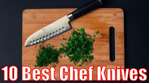 The Best Kitchen Knives by 10 Best Chef Knives 2017 What U0027s The Best Chef Knife Of 2017